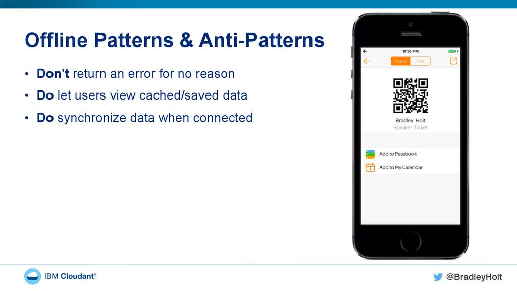 @BradleyHolt! Offline Patterns & Anti-Patterns ...