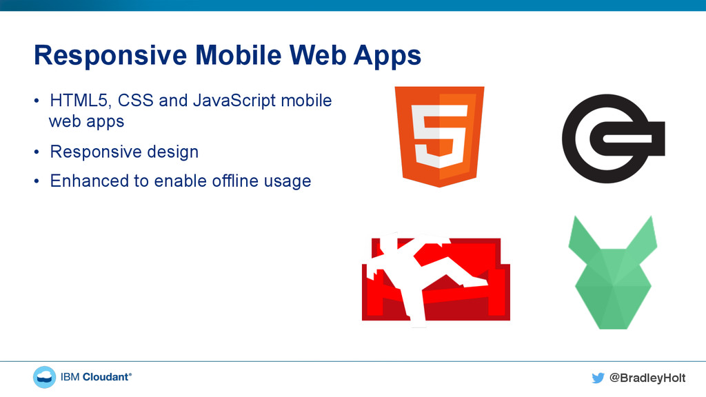 @BradleyHolt! Responsive Mobile Web Apps • HTM...