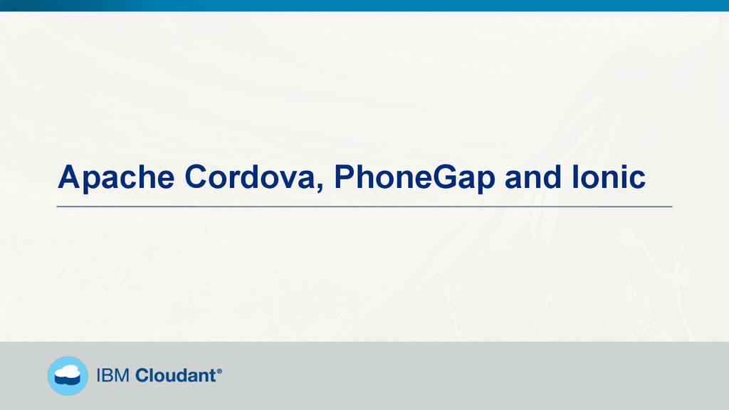 @BradleyHolt! Apache Cordova, PhoneGap and Ionic