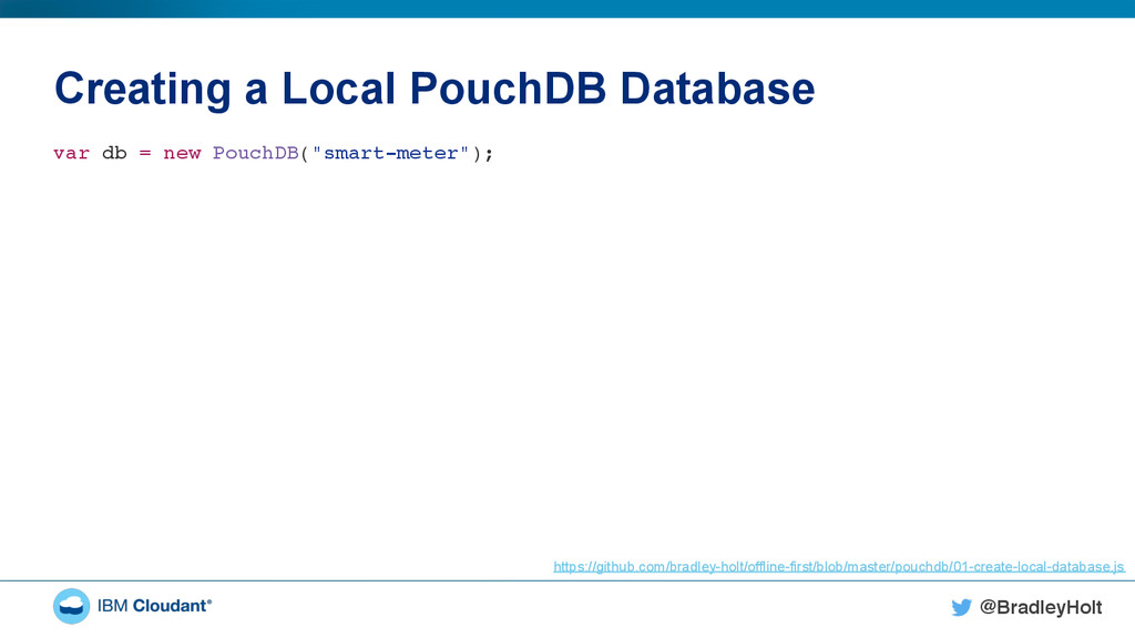 @BradleyHolt! Creating a Local PouchDB Database...