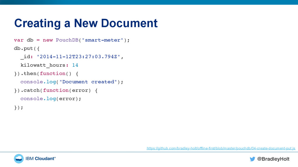 @BradleyHolt! Creating a New Document var db = ...