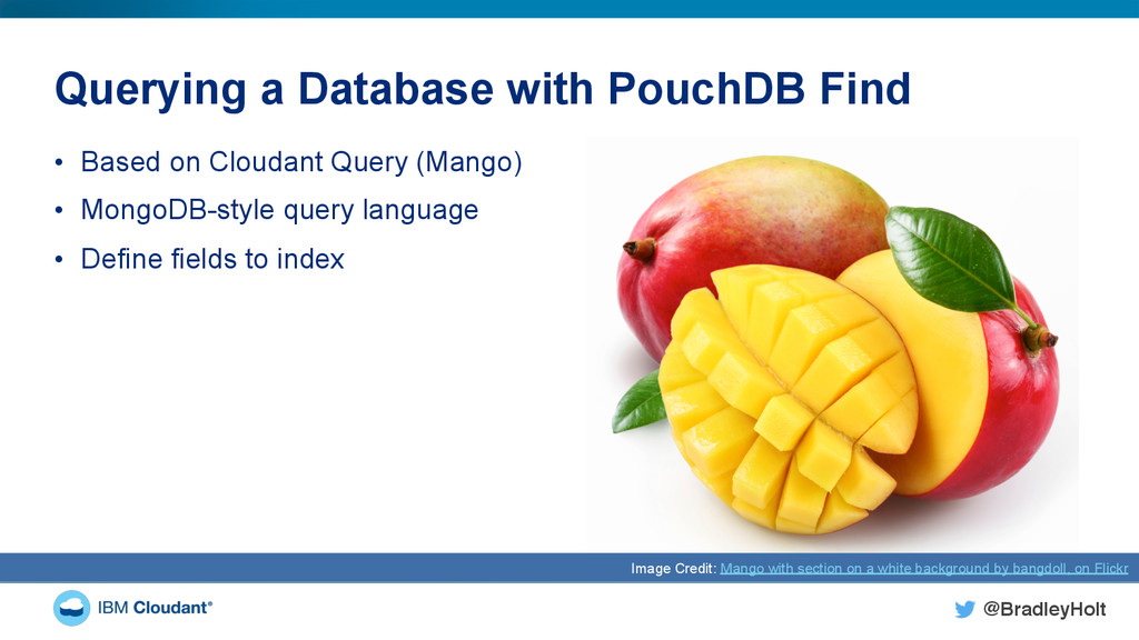 @BradleyHolt! Querying a Database with PouchDB ...