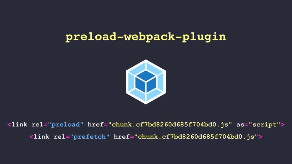 """preload-webpack-plugin <link rel=""""preload"""" href..."""