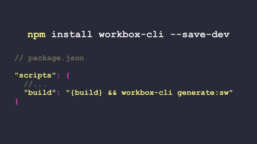 npm install workbox-cli --save-dev // package.j...