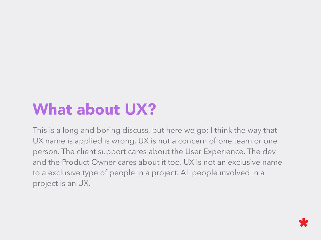 What about UX? This is a long and boring discus...