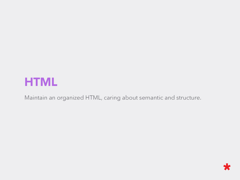 HTML Maintain an organized HTML, caring about s...