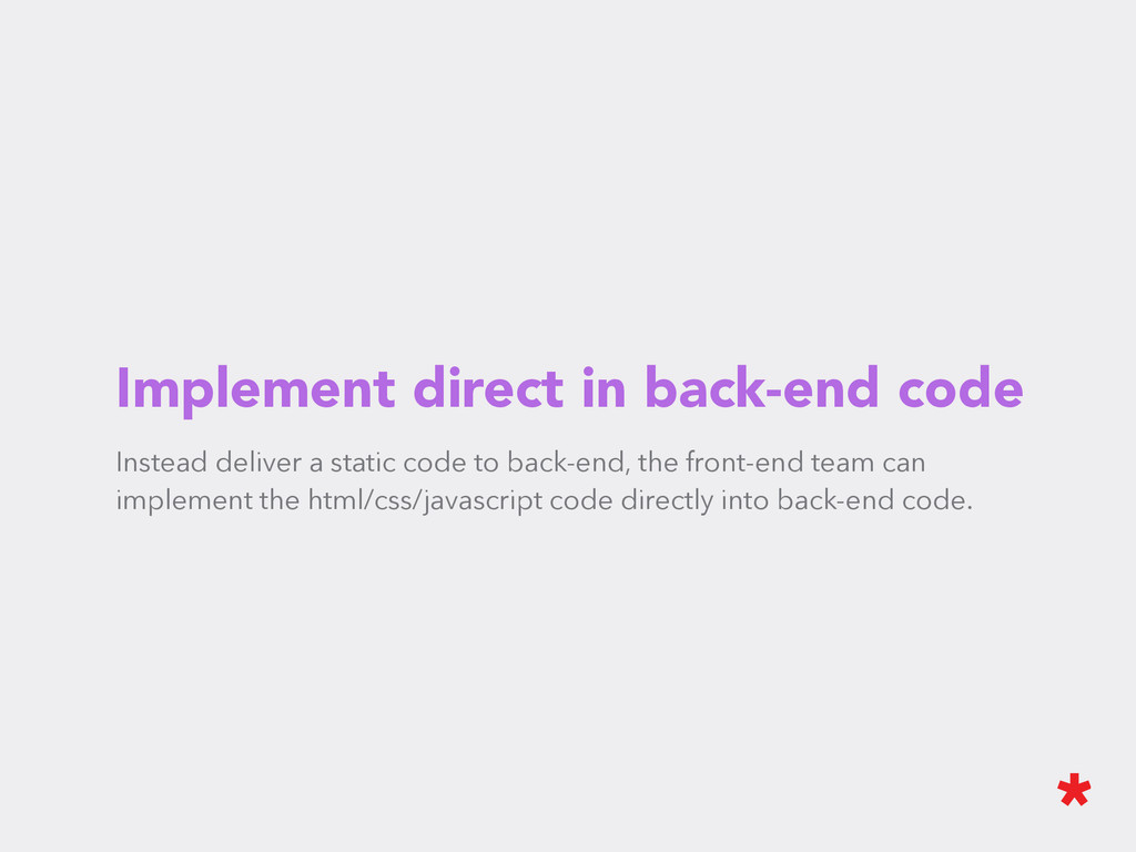 Implement direct in back-end code Instead deliv...
