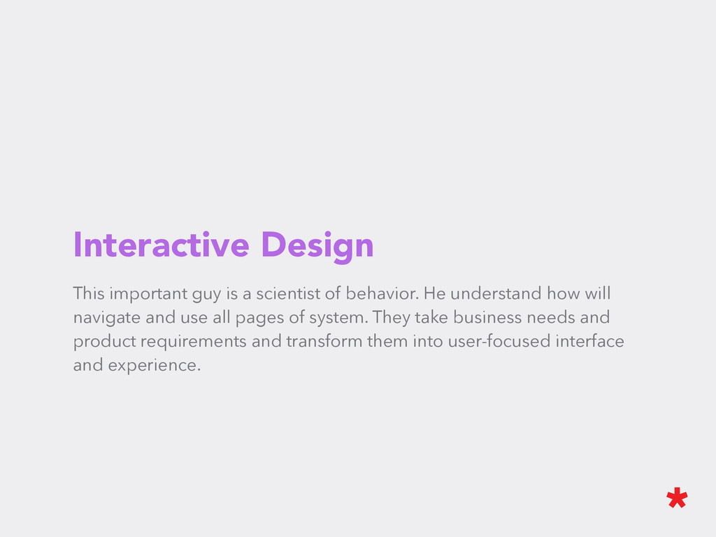 Interactive Design This important guy is a scie...
