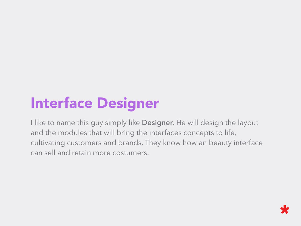 Interface Designer I like to name this guy simp...