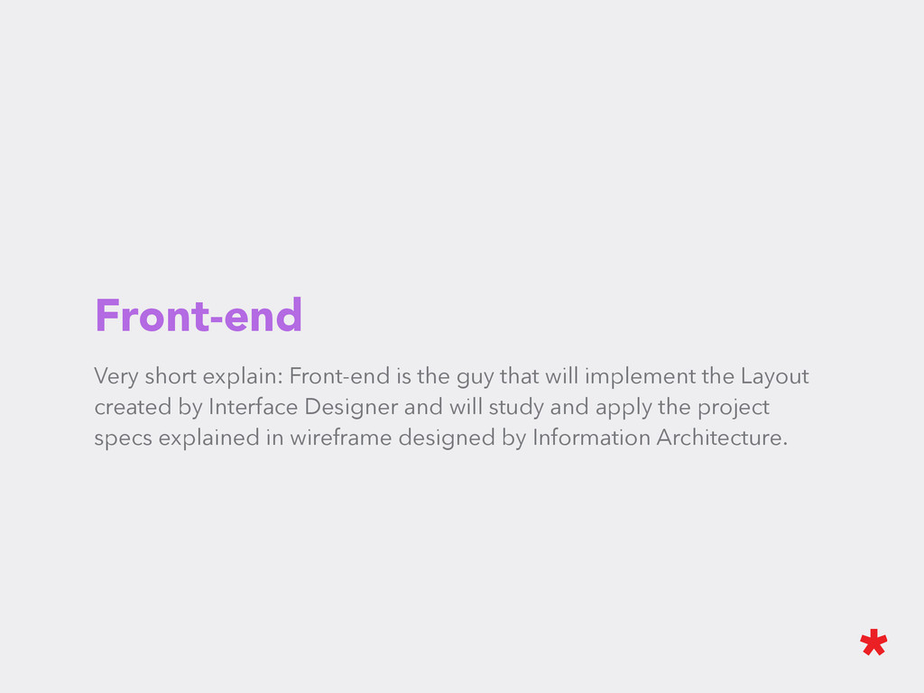 Front-end Very short explain: Front-end is the ...
