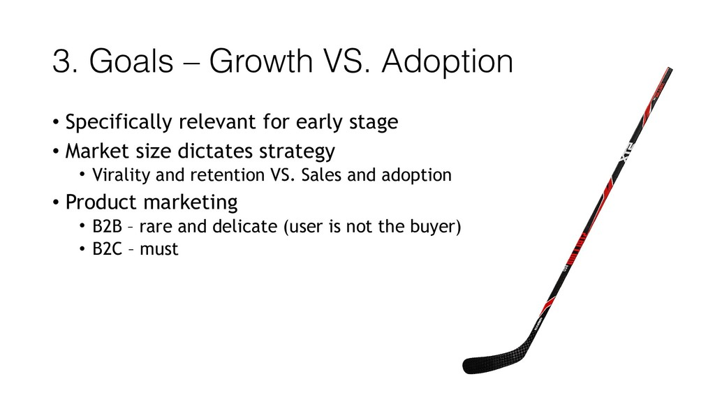 3. Goals – Growth VS. Adoption • Specifically r...