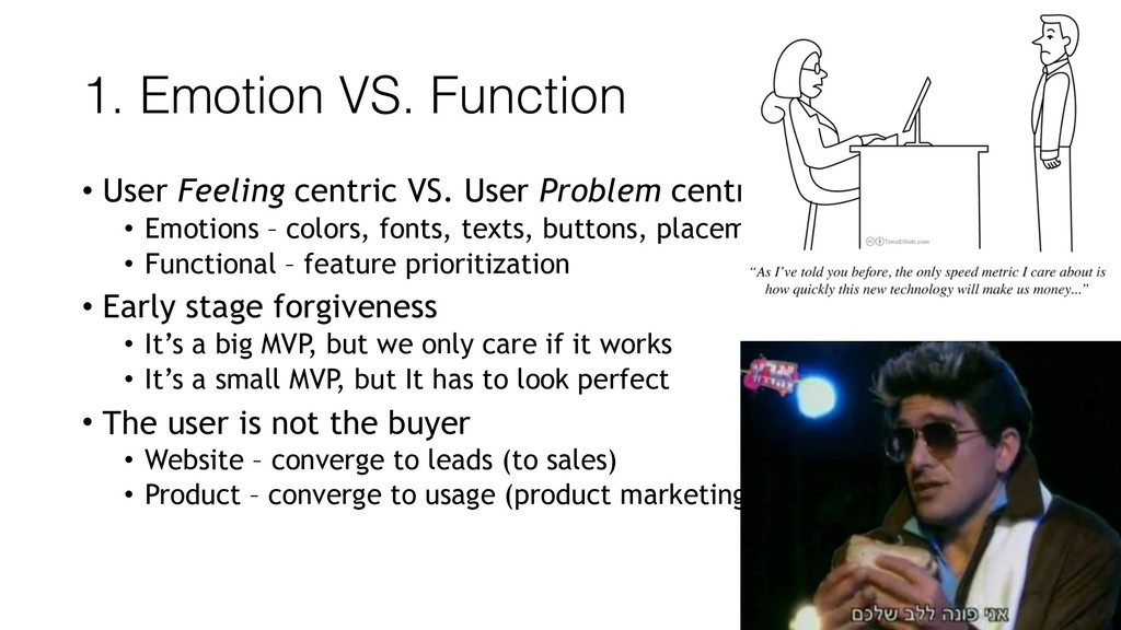 1. Emotion VS. Function • User Feeling centric ...