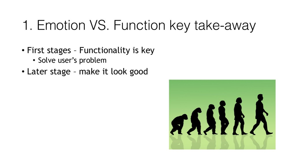 1. Emotion VS. Function key take-away • First s...