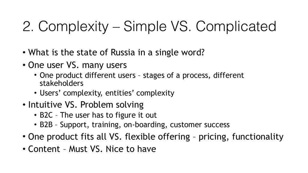 2. Complexity – Simple VS. Complicated • What i...