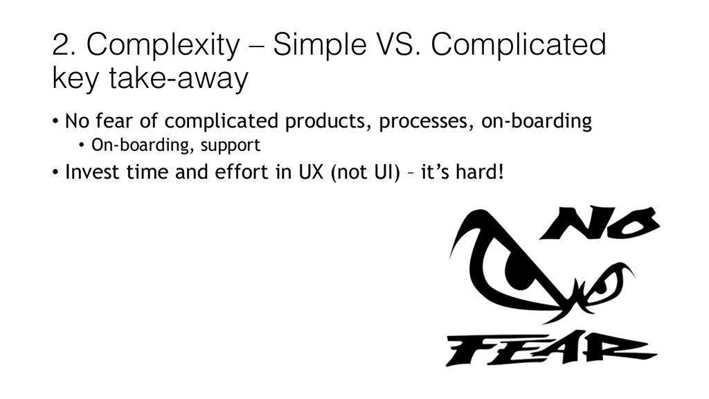 2. Complexity – Simple VS. Complicated key take...