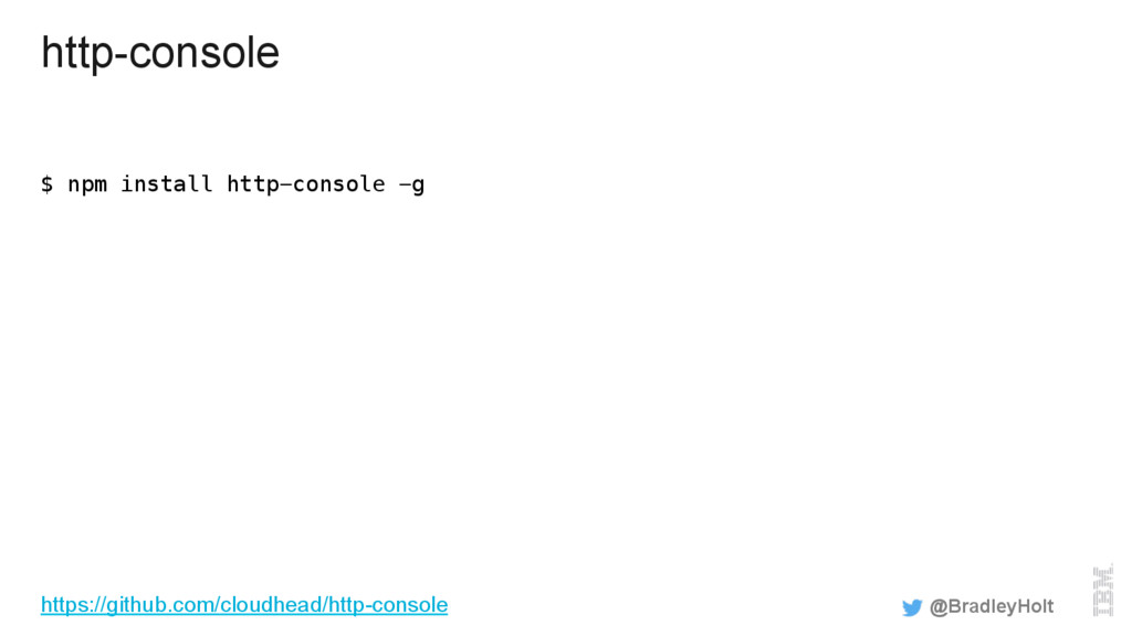 http-console $ npm install http-console -g! @Br...