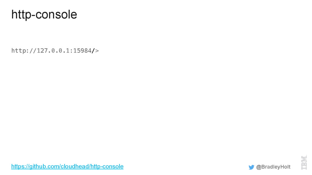 http-console http://127.0.0.1:15984/> @BradleyH...
