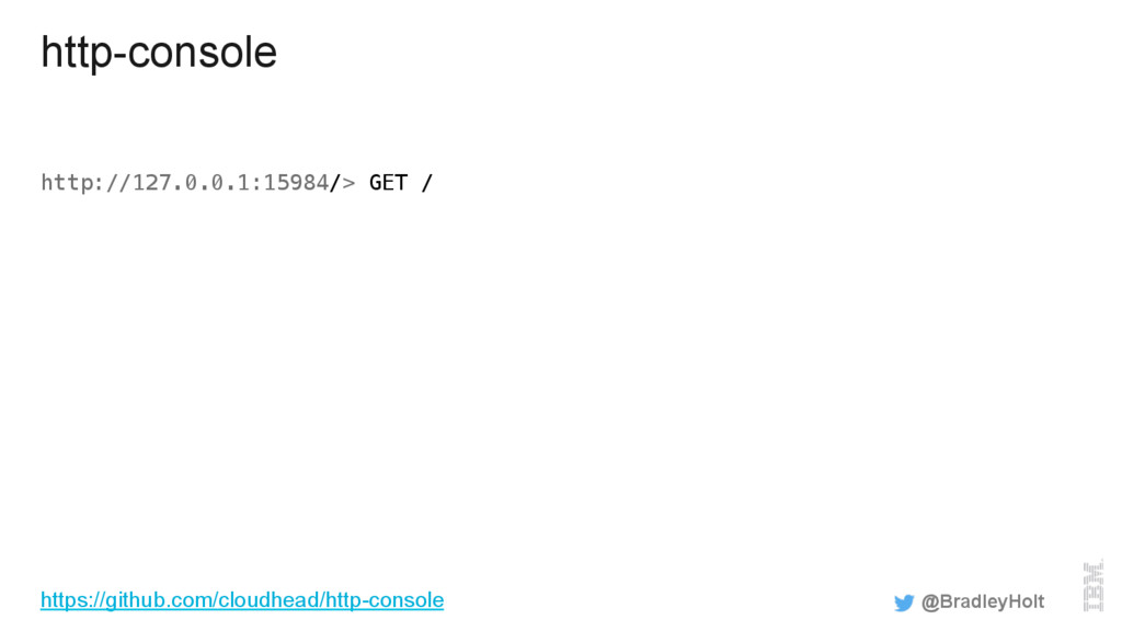 http-console http://127.0.0.1:15984/> GET / @Br...