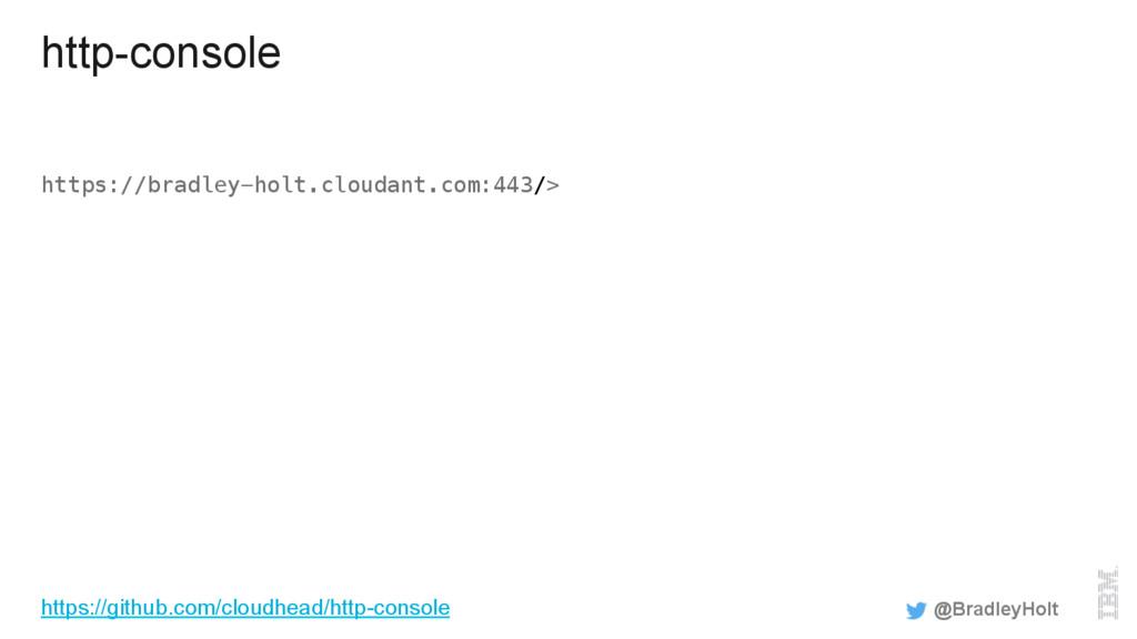 http-console https://bradley-holt.cloudant.com:...