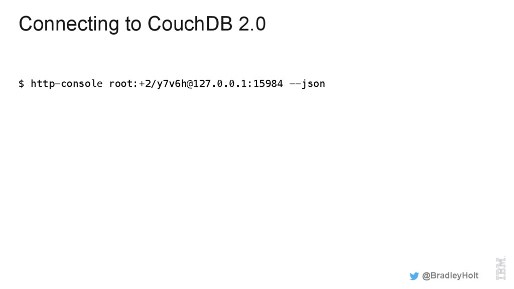 Connecting to CouchDB 2.0 $ http-console root:+...