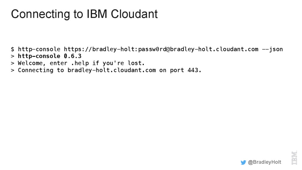 Connecting to IBM Cloudant $ http-console https...