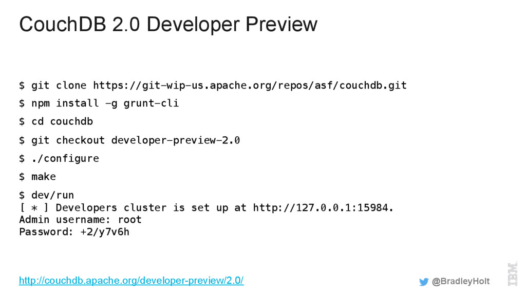 CouchDB 2.0 Developer Preview $ git clone https...