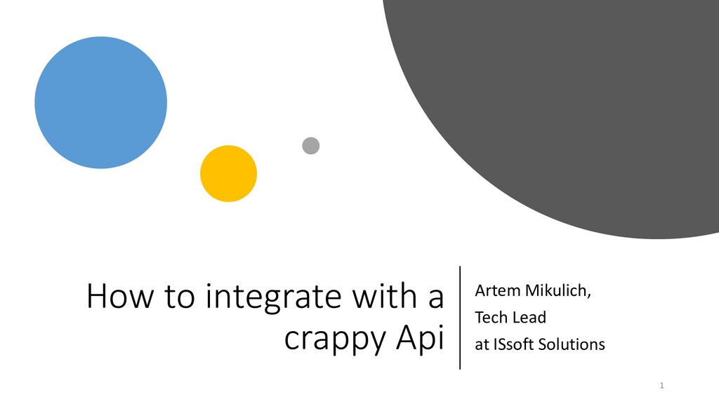 How to integrate with a crappy Api Artem Mikuli...