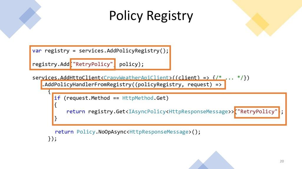 20 Policy Registry var registry = services.AddP...
