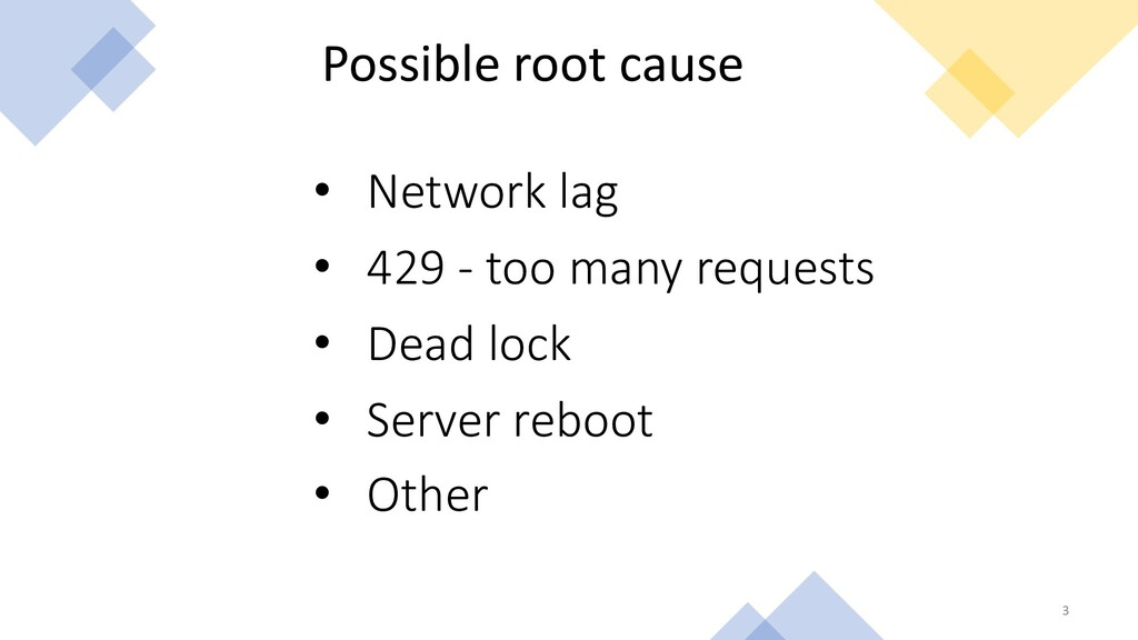 3 • 429 - too many requests Possible root cause...