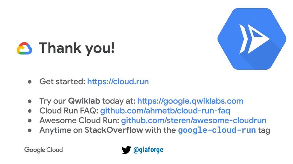 Thank you! ● ● Qwiklab ● ● ● StackOveonlow goog...