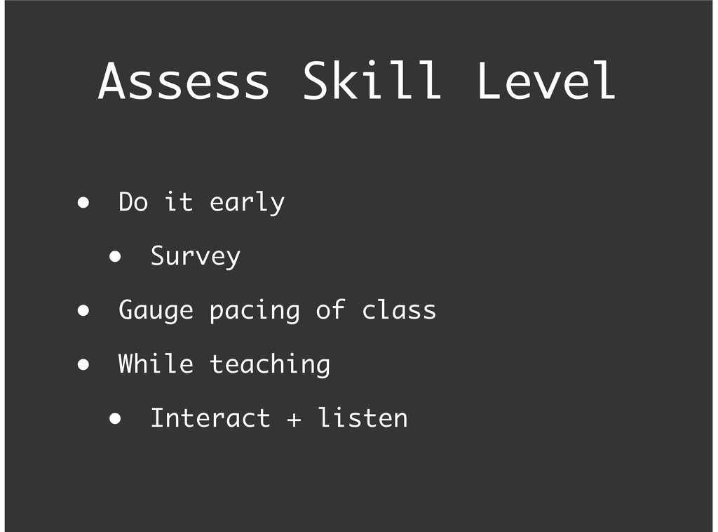 Assess Skill Level Do it early Survey Gauge pac...