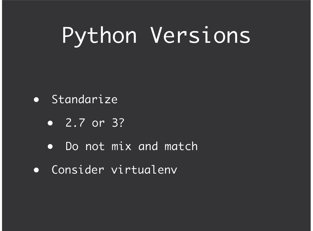 Python Versions Standarize 2.7 or 3? Do not mix...