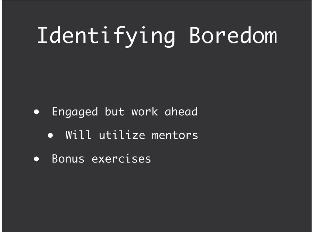 Identifying Boredom Engaged but work ahead Will...