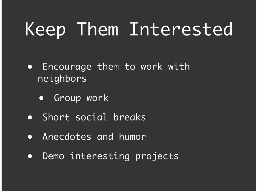 Keep Them Interested Encourage them to work wit...