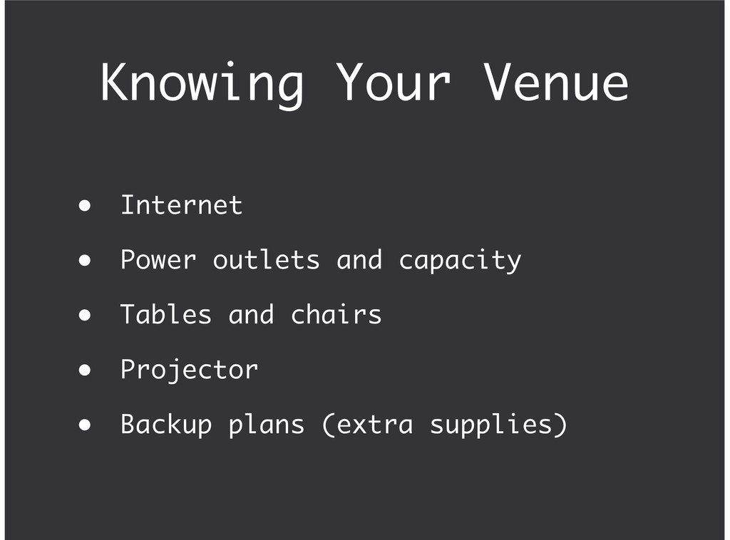 Knowing Your Venue Internet Power outlets and c...