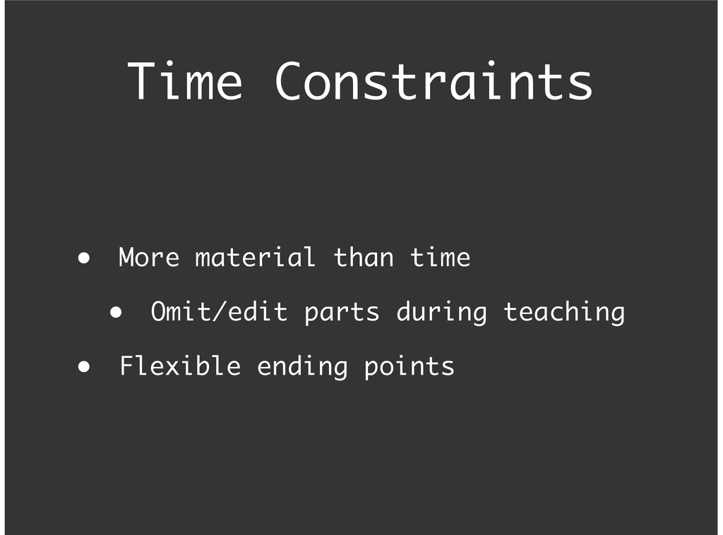 Time Constraints More material than time Omit/e...