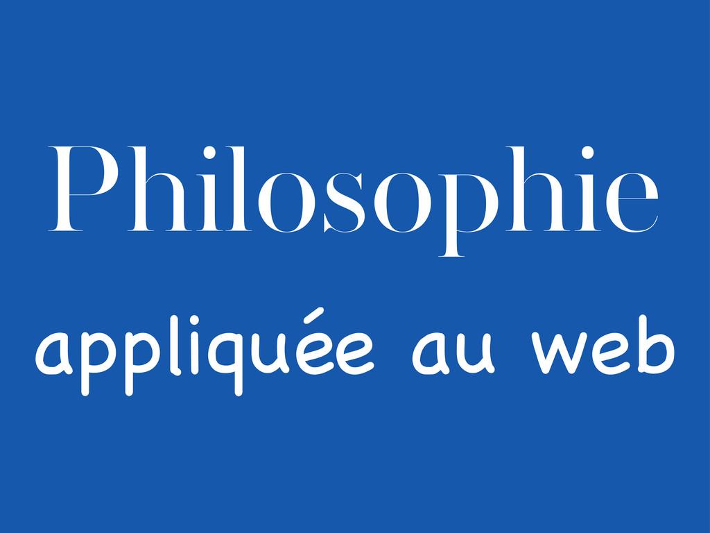 Philosophie appliquée au web
