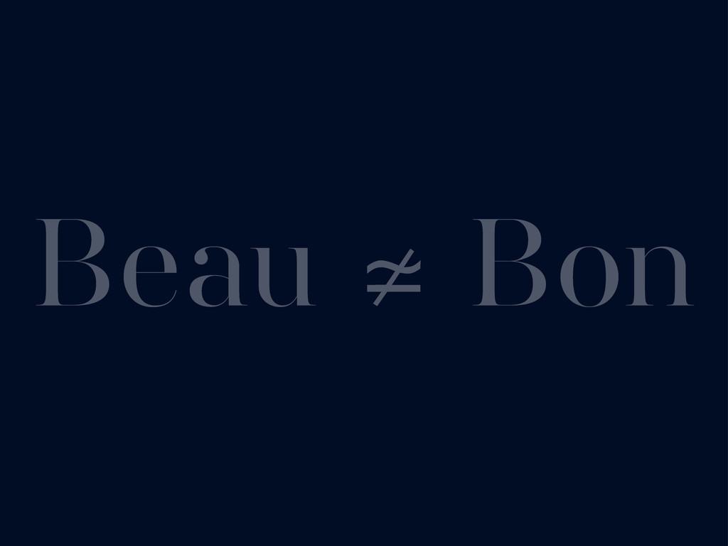 Beau ≄ Bon