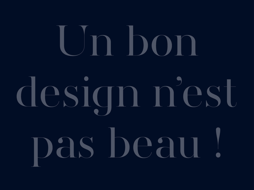 Un bon design n'est pas beau !
