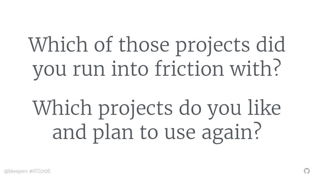 """"""" @bkeepers #ATO2106 Which of those projects di..."""