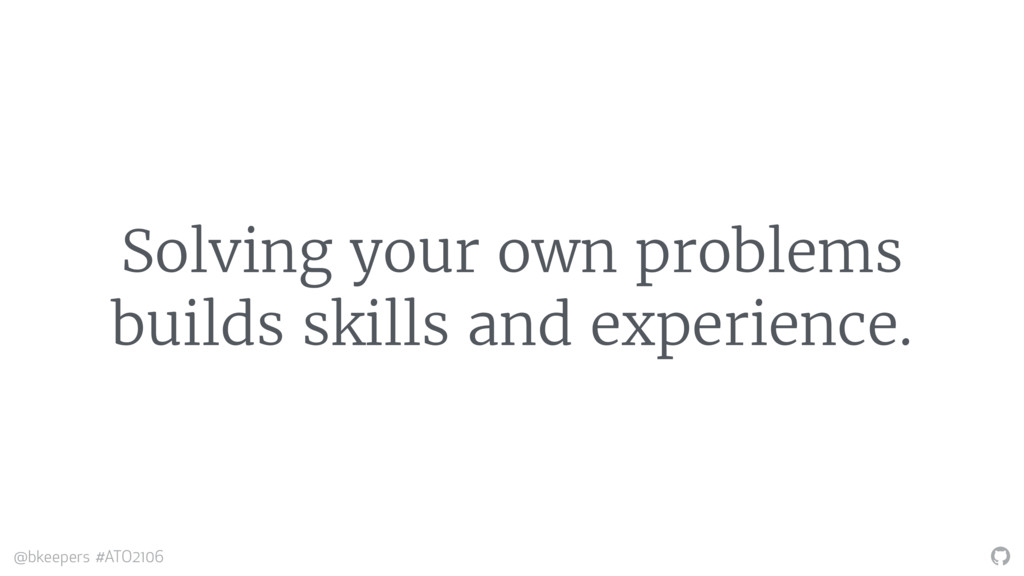 """"""" @bkeepers #ATO2106 Solving your own problems ..."""