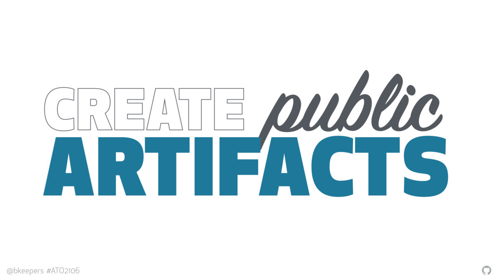 """ @bkeepers #ATO2106 CREATE public ARTIFACTS"