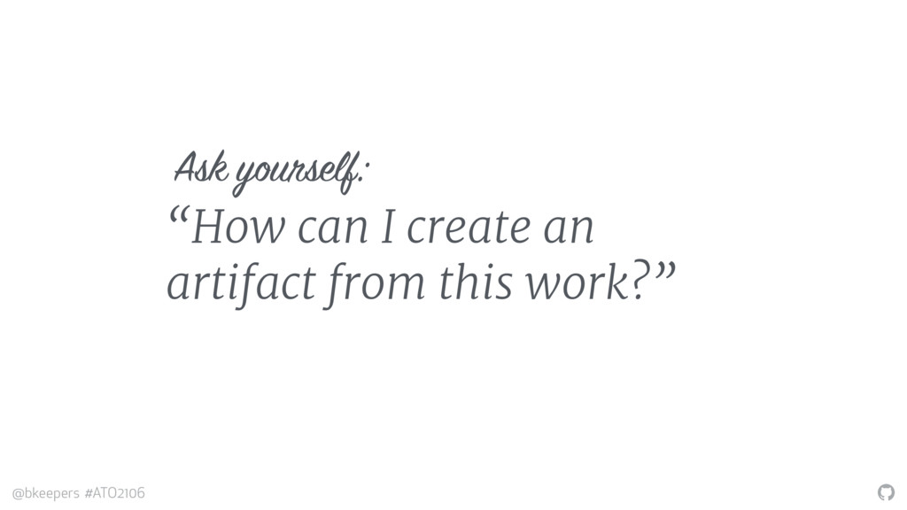 """"""" @bkeepers #ATO2106 """"How can I create an artif..."""
