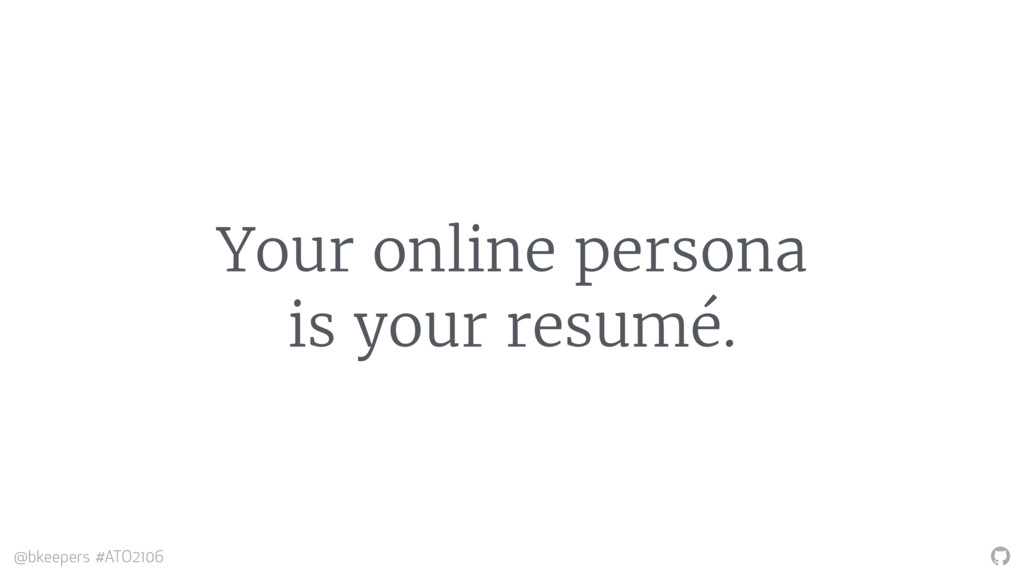 """ @bkeepers #ATO2106 Your online persona is you..."