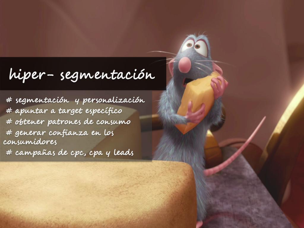 hiper- segmentación # segmentación y personaliz...