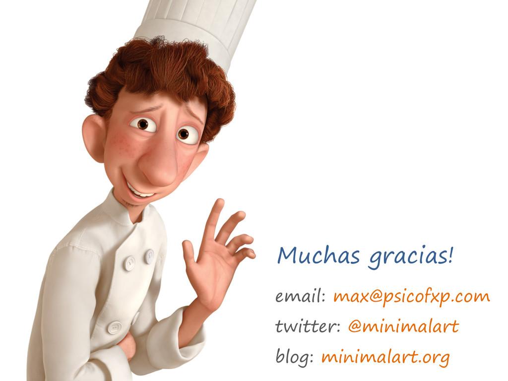 Muchas gracias! email: max@psicofxp.com twitter...