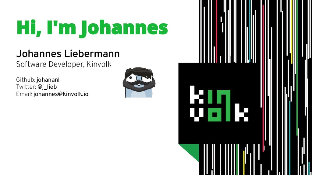 Johannes Liebermann Software Developer, Kinvolk...