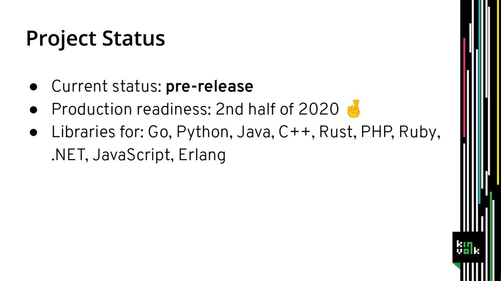 ● Current status: pre-release ● Production read...
