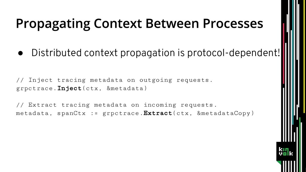● Distributed context propagation is protocol-d...