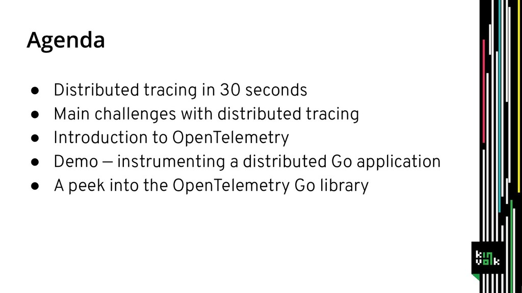 ● Distributed tracing in 30 seconds ● Main chal...